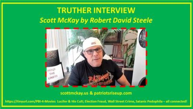 Scott McKay & Robert David Steele: Truther Interview Survivor & Patriot! - Must Video