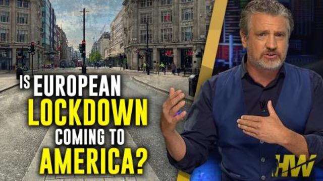 IS A EUROPEAN LOCKDOWN COMING TO AMERICA?