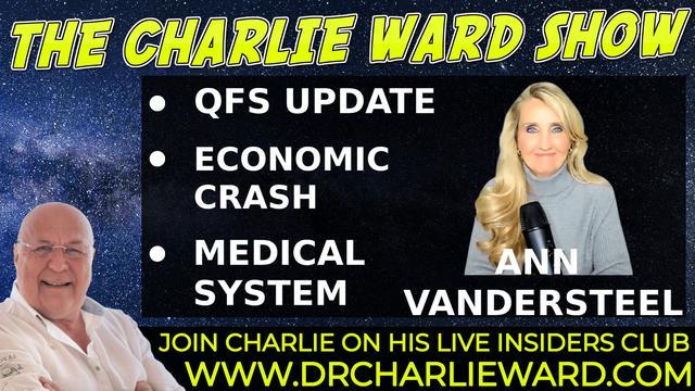 Charlie Ward & Ann Vandersteel: QFS Update, Economic Crash, Medical System! - Must Video