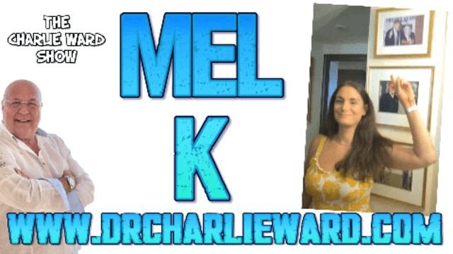 The Mel K & Charlie Ward Show! President Donald Trump Truth Bombing! - Must Video