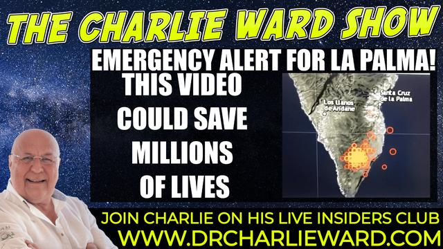Charlie Ward: Emergency Alert for La Palma! Extremely Important! This Video Could Save Millions of Lives! - Must Video