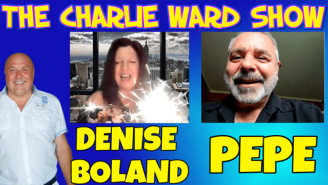 Charlie Ward: Ignorance Is Not Bliss! Time To Wake Up! With Denise Boland & Pepe! - Must Video