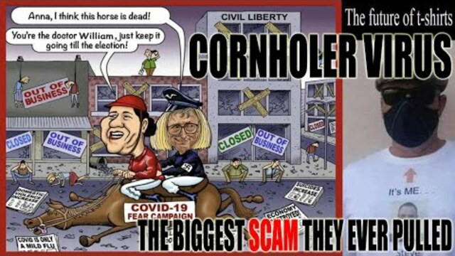 CORNHOLER-19 – The Biggest Scam The Government and Media Ever Pulled