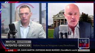Stew Peters: Interview With Dr. David Martin Where He Makes Explosive Claims Of 'Patented Genocide'! - Free Speech Warrior Must Video