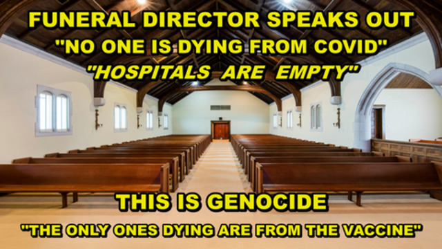 Whistleblower - Funeral Directors Speak Out! The Only Ones Dying Are From the Vaccine! - Must Video