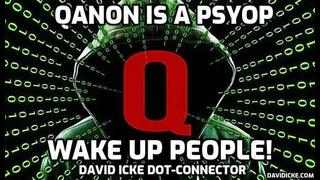 Latest David Icke: Q Anon Is A Psyop! Wake-Up People! Dot-Connector Must Video