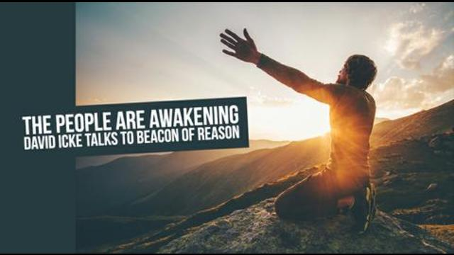 The People Are Awakening – David Icke Talks To Beacon Of Reason Podcast