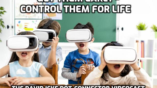 Get Them Early – Control Them For Life – David Icke Dot-Connector Videocast