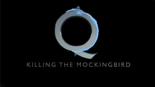 Q - Killing The Mockingbird (4:47)